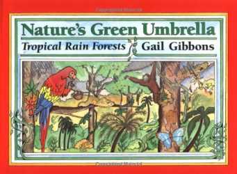 Gail Gibbons: Nature's Green Umbrella (Mulberry books)