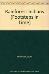 Ruth Thomson: Rainforest Indians (Footsteps in Time)