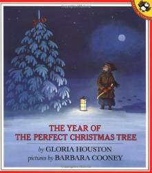 Gloria Houston: The Year of the Perfect Christmas Tree: An Appalachian Story