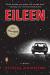 Ottessa Moshfegh: Eileen: A Novel
