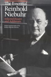 Reinhold Niebuhr: The Essential Reinhold Niebuhr: Selected Essays and Addresses