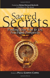 : Sacred Secrets: Finding Your Way to Joy, Peace and Prosperity