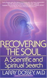 Larry Dossey: Recovering the Soul: A Scientific and Spiritual Approach