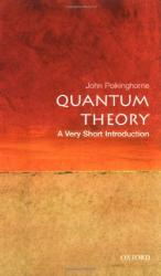 John Polkinghorne: Quantum Theory: A Very Short Introduction (Very Short Introductions)