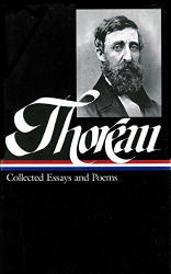 Henry David Thoreau: Henry David Thoreau : Collected Essays and Poems (Library of America)