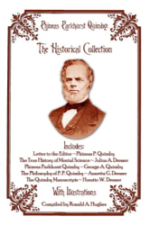 Phineas Quimby: Phineas Parkhurst Quimby: The Historical Collection
