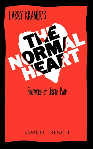 The Normal Heart  a largely autobiographical play  by Larry Kramer.