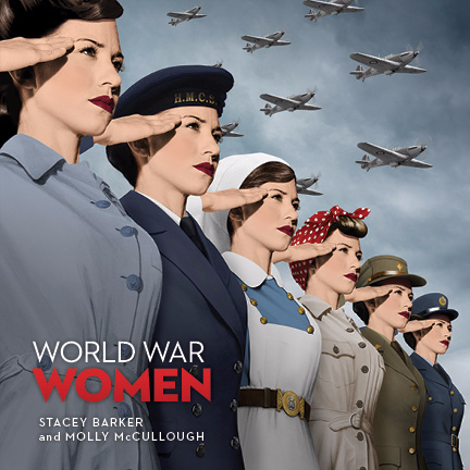World War Women, by Stacey Barker and Molly McCullough