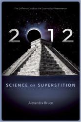 Alexandra Bruce: 2012: Science or Superstition