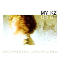 Everything Everything-My Keys, Your Boyfriend