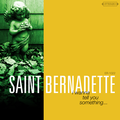 Saint Bernadette - Hard to Believe