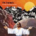The Thermals - A Pillar of Salt
