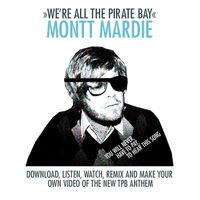 Montt Mardie - We're All The Pirate Bay