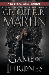 George R.R. Martin: A Game of Thrones: A Song of Ice and Fire: Book One