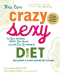 Kris Carr: Crazy Sexy Diet: Eat Your Veggies, Ignite Your Spark, and Live Like You Mean It!
