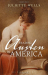 Juliette Wells: Reading Austen in America