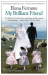 Elena Ferrante: My Brilliant Friend: Neapolitan Novels, Book One