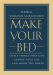 William H. McRaven: Make Your Bed: Little Things That Can Change Your Life...And Maybe the World