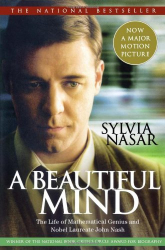 Sylvia Nasar: A Beautiful Mind: The Life of Mathematical Genius and Nobel Laureate John Nash