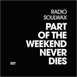 - Soulwax: Part of the Weekend Never Dies