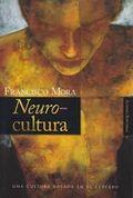 Neurocultura, de Francisco Mora (Alianza)