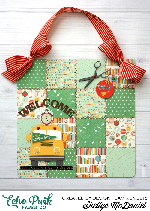 """Quilted Back To School Paper Hanger by Shellye McDaniel for #EchoParkPaper with the """"Teacher's Pet"""" Collection and coordinating designer dies"""