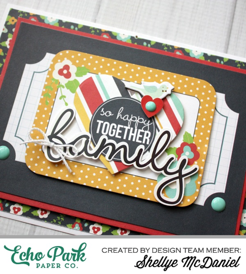 "So Happy Together Family Cards by Shellye McDaniel with the ""Our Family"" Collection from #echoparkpaper"