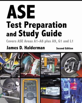 ASE test preparation and study guide : covers ASE areas A1-A8 plus A9, G1 and L1  by James Halderman