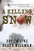David Hoing, Roger Hileman: A Killing Snow