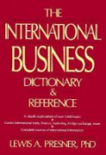 The International Business Dictionary & Reference