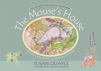 Susan Quayle: The Mouse's House: Children's Reflexology