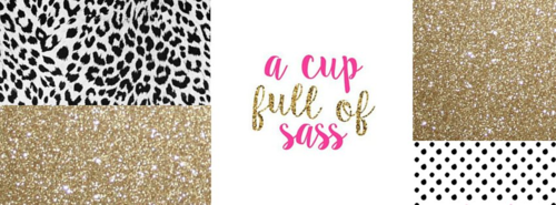 A cup full of sass glitter image