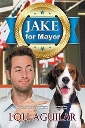 Lou Aguilar: Jake for Mayor