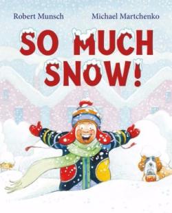 So Much Snow Robert Munsch