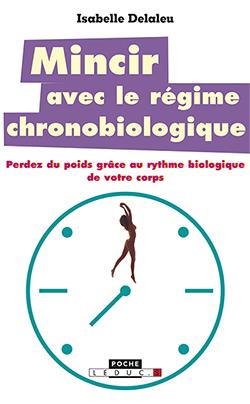 Mincir avec le régime  chronobiologique_c1